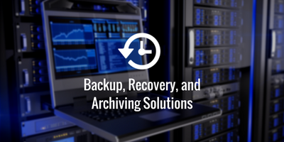 Backup, Recovery, and Archiving Solutions